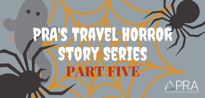PRA's Travel HORROR Story Series (5)