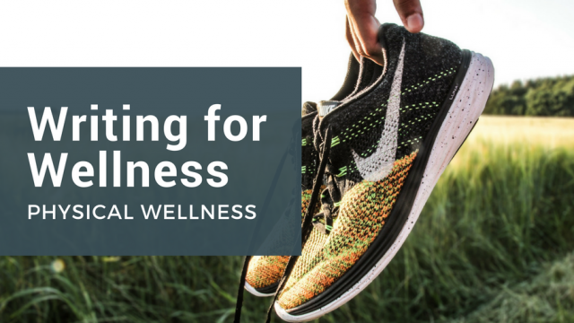 Writing for Wellness: Physical Wellness