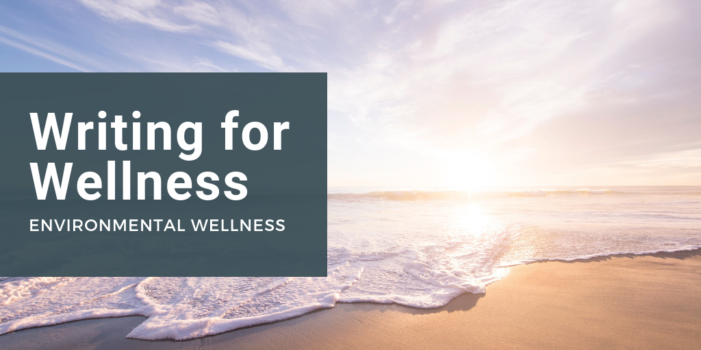 Writing for Wellness - Environmental Wellness