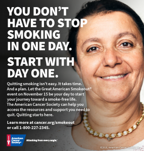 Great American Smoke Out: You Don't Have to Stop Smoking in One Day.