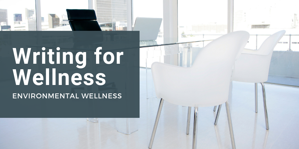 Writing for Wellness: Environmental Wellness