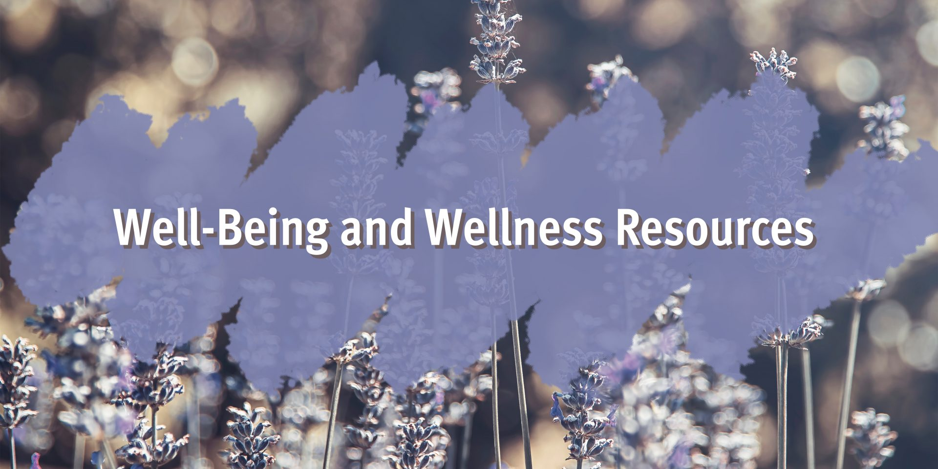 Well-Being and Wellness Resources
