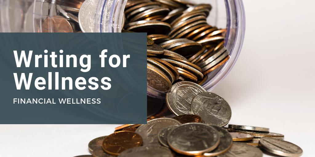 Writing for Wellness Financial Wellness