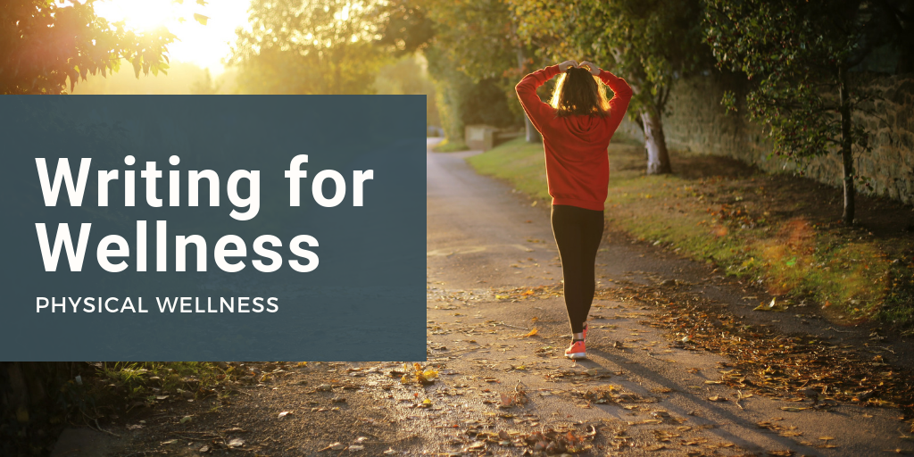 Writing for Wellness: Physical Wellness—The Run Streak