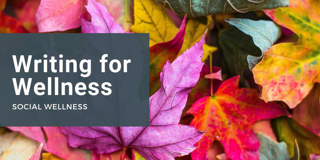 Writing for Wellness: Social Wellness