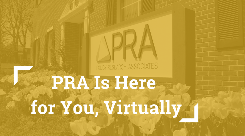PRA Is Here for You Virtually