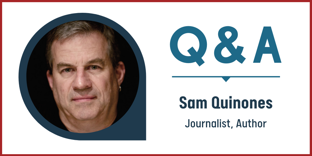 Q&A with Journalist and Author Sam Quinones