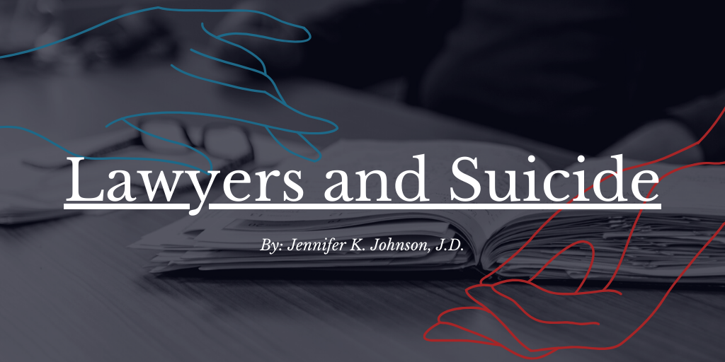 "hands reaching toward one another, with papers in the background, and the title ""Lawyers and Suicide"""