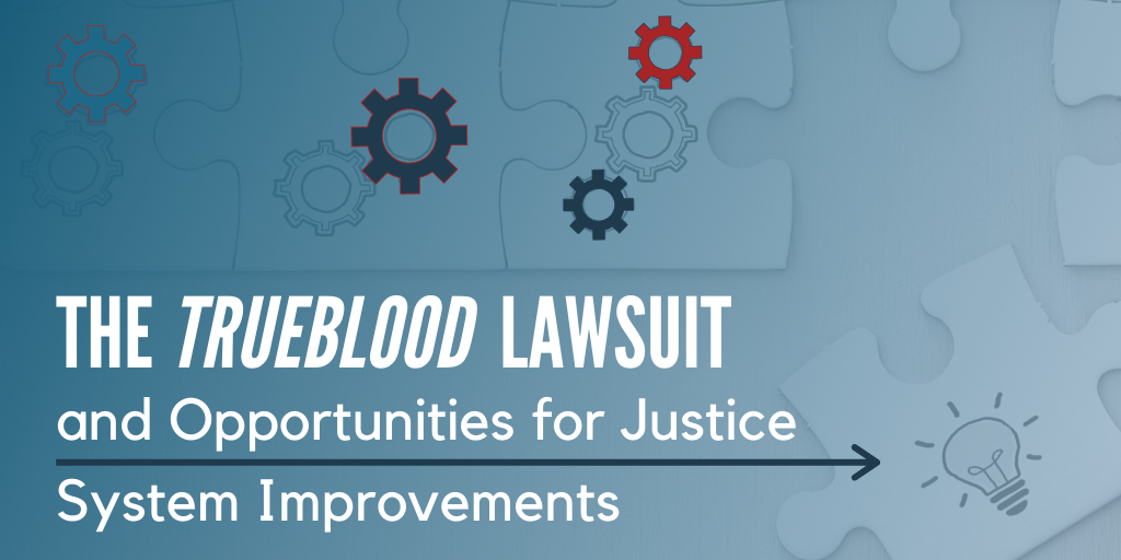 The Trueblood Lawsuit and Opportunities for Justice System Improvements