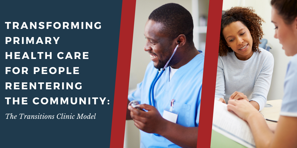 Transforming Primary Health Care for People Reentering the Community: The Transitions Clinic Model