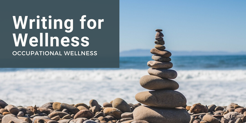 Writing for Wellness: Occupational Wellness