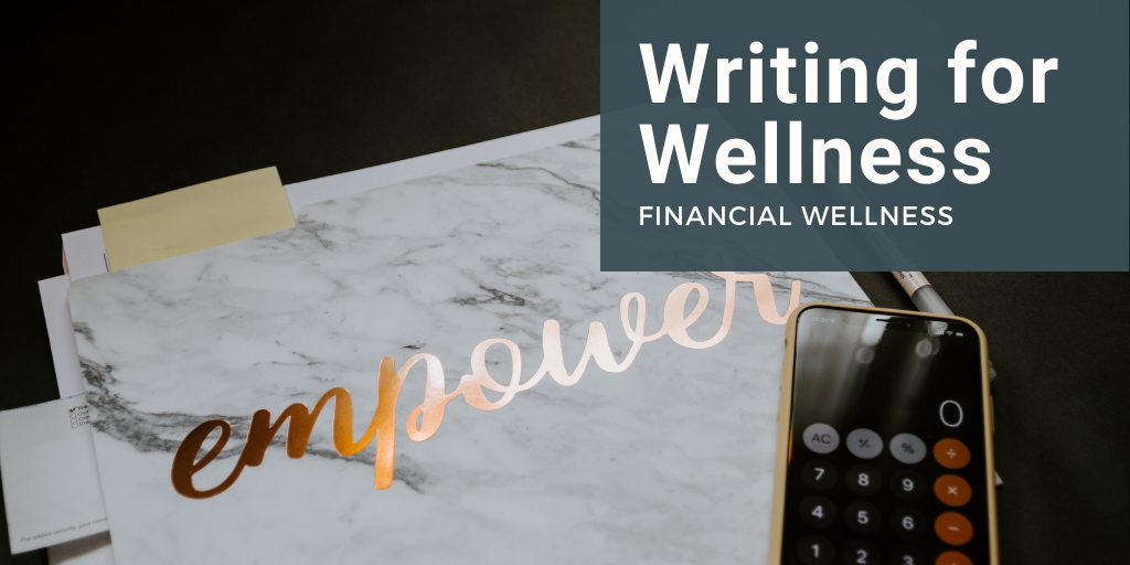 Writing for Wellness: Financial Wellness and Empowerment