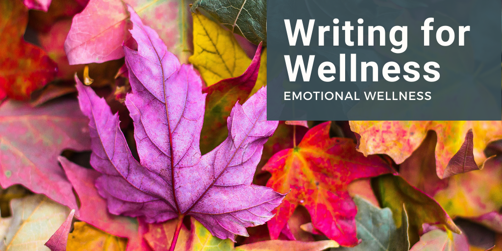 Writing for Wellness: Emotional Wellness