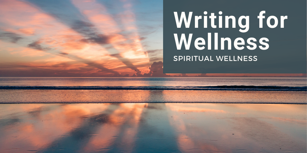 Writing for Wellness: Spiritual Wellness