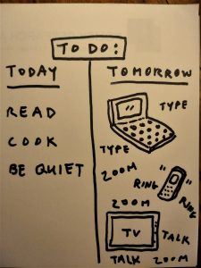 Today's to-do list: Silence and reflection. Tomorrow's: Interaction!