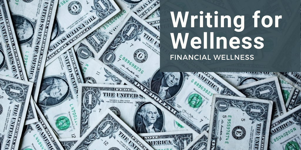 Writing for Wellness: Financial Wellness
