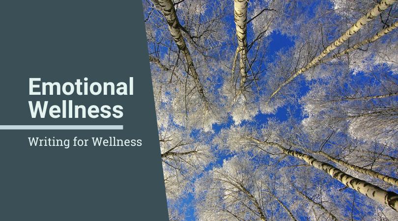 Writing for Wellness Emotional Wellness