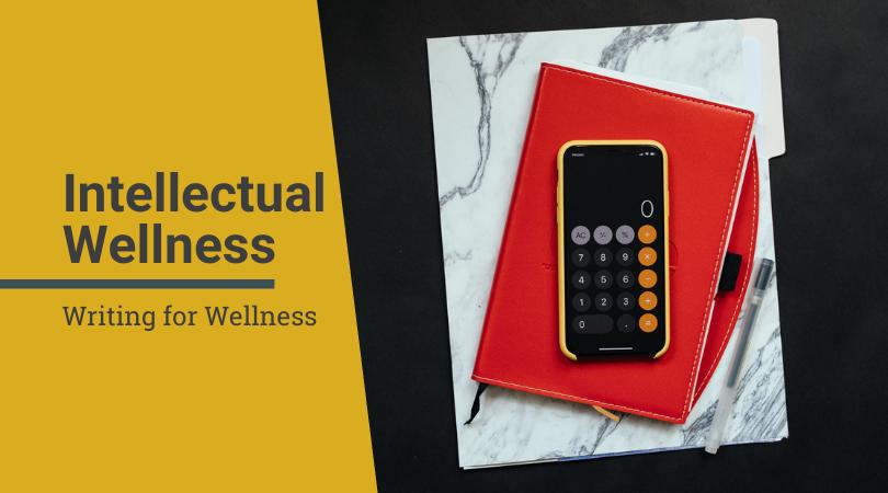 Intellectual Wellness: Writing for Wellness