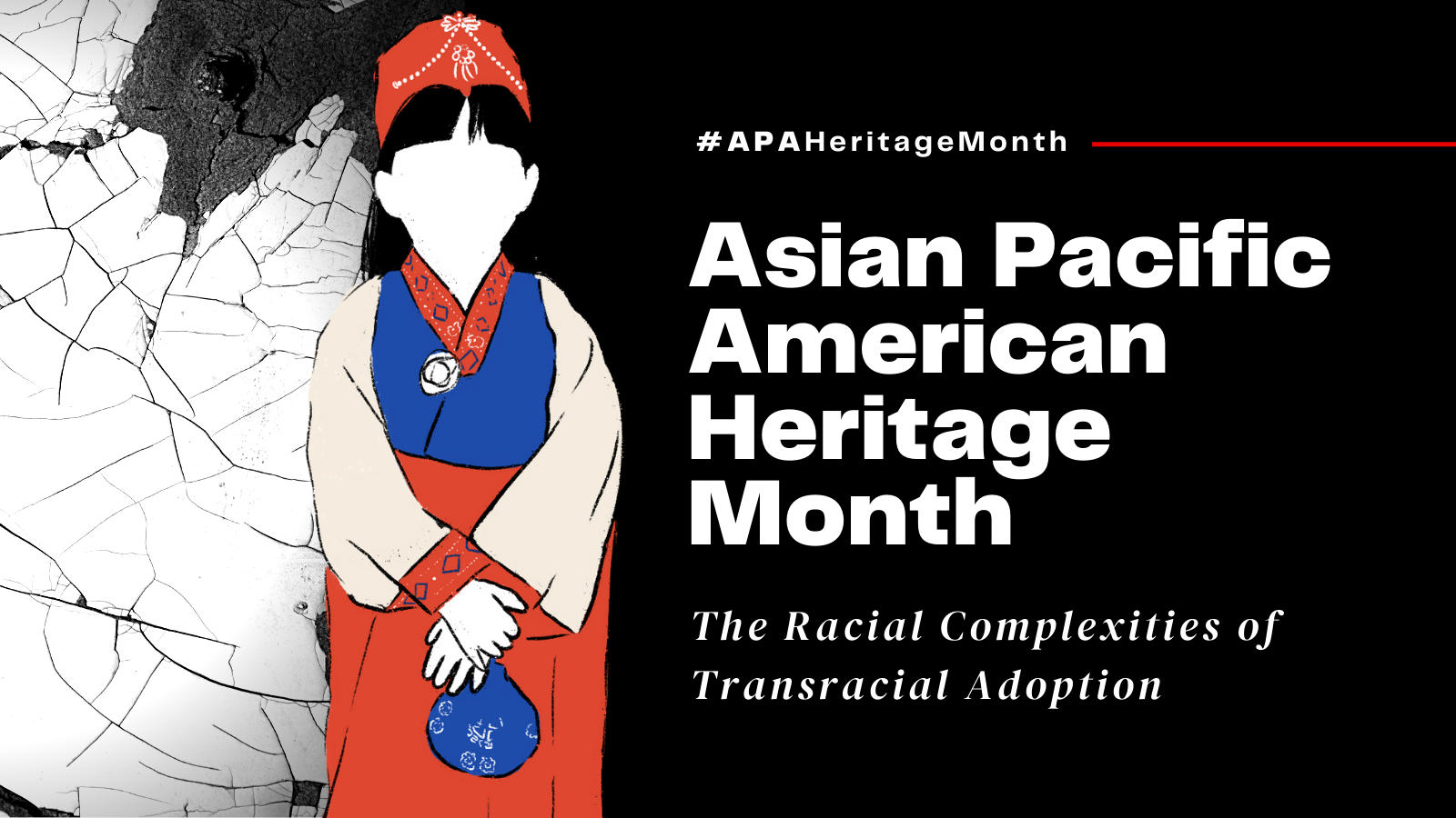 Asian Pacific Heritage Month: The Racial Complexity of Transracial adoption