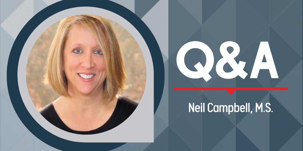 Q&A with Neil Campbell, M.S.