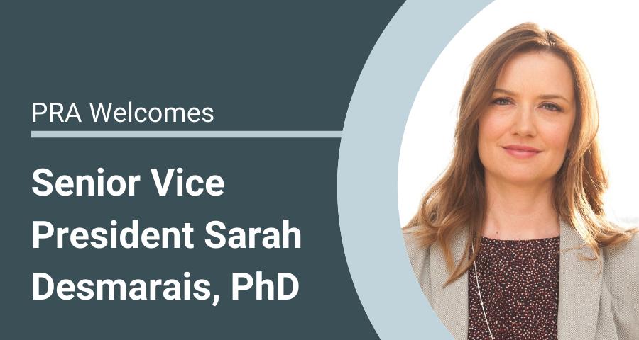 PRA Welcomes Senior Vice President Sarah Desmarais, PhD