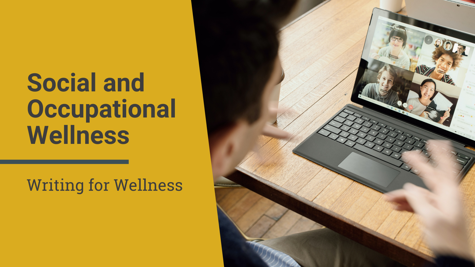Writing for Social and Occupational wellness blog banner with image of someone participating in a virtual meeting