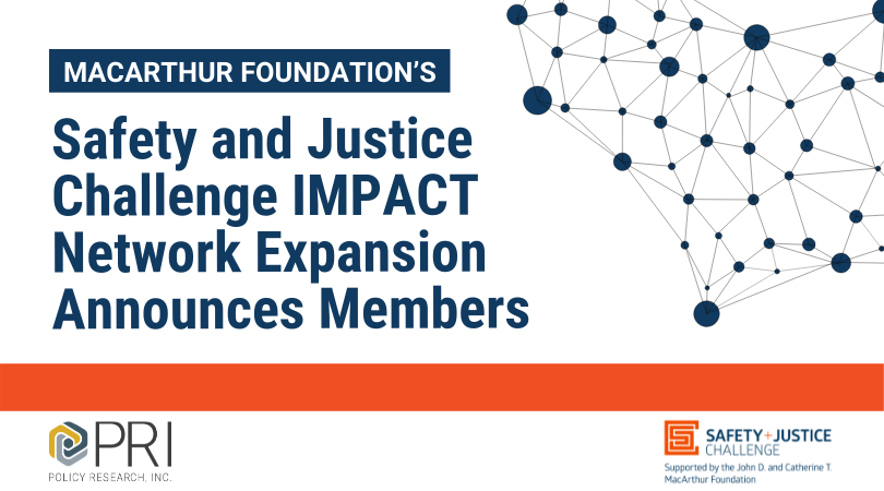 MacArthur Foundation's Safety and Justice Challenge Behavioral-Health Focused Expansion, IMPACT Network, Announces Members